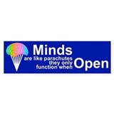 MINDS ARE LIKE PARACHUTES Bumper Bumper Sticker