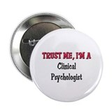 "Trust Me I'm a Clinical Psychologist 2.25"" Button"