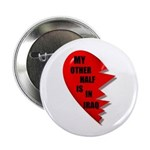 MY OTHER HALF IS IN IRAQ Button