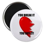 YOU BREAK IT YOU BUY IT Magnet