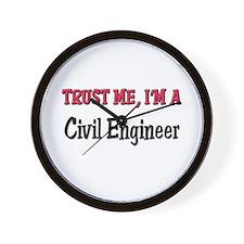 Trust Me I'm a Civil Engineer Wall Clock