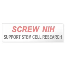 """Screw NIH"" Bumper Bumper Sticker"