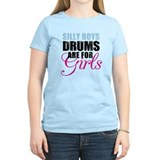 Silly Boys Drums are for Girls T-Shirt