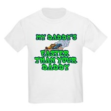 My Daddy's Faster... T-Shirt