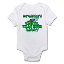 My Daddy's Faster... Infant Bodysuit