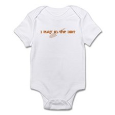 I Play In The Dirt Infant Bodysuit