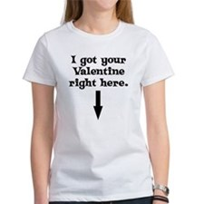 I Got Your Valentine Right Here Tee