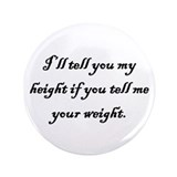 "3.5"" Button (100 pack): I'll tell you my height.."