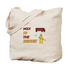 Max to the Rescue!  Tote Bag