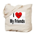 I Love My Friends Tote Bag
