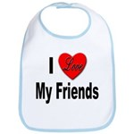 I Love My Friends Bib