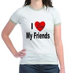 I Love My Friends (Front) Jr. Ringer T-Shirt