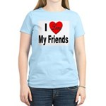 I Love My Friends (Front) Women's Pink T-Shirt