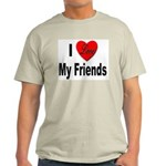 I Love My Friends (Front) Ash Grey T-Shirt