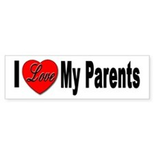 I Love My Parents Bumper Bumper Sticker