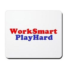 Work Smart Play Hard Mousepad