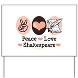 Peace Love Shakespeare Yard Sign