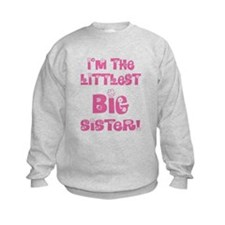 Littlest big sister Sweatshirt