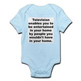 Television enables you to be entertained in your h Infant Bodysuit