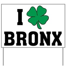 I Shamrock Love Bronx Yard Sign