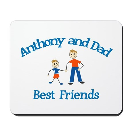 Anthony & Dad - Best Friends Mousepad