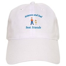Arianna & Dad - Best Friends Baseball Cap