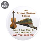 Orange Blossom Special--Keep 3.5&quot; Button (10 pack