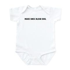 Make ones blood boil Infant Bodysuit