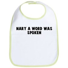 Nary a word was spoken Bib