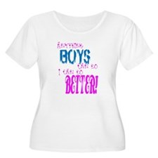 Anything boys can do... T-Shirt