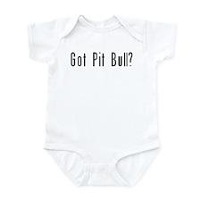 Got Pit Bull? Infant Bodysuit