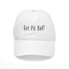 Got Pit Bull? Baseball Cap