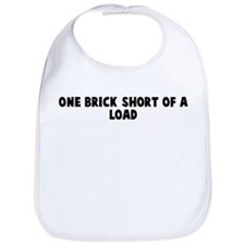 One brick short of a load Bib