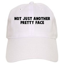 Not just another pretty face Baseball Cap