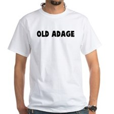 Old adage Shirt