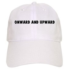Onward and upward Baseball Cap