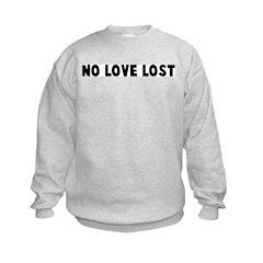 No love lost Kids Sweatshirt