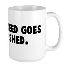 No good deed goes unpunished Mug