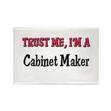 Trust Me I'm a Cabinet Maker Rectangle Magnet