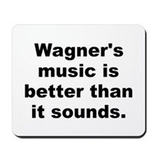 Wagner quote Mousepad