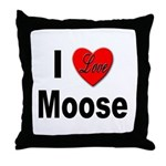 I Love Moose for Moose Lovers Throw Pillow
