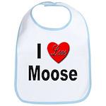I Love Moose for Moose Lovers Bib