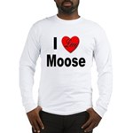 I Love Moose (Front) Long Sleeve T-Shirt