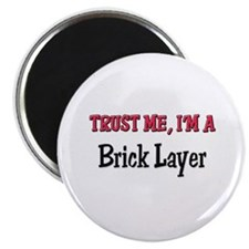"Trust Me I'm a Brick Layer 2.25"" Magnet (10 pack)"