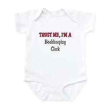 Trust Me I'm a Bookkeeping Clerk Infant Bodysuit