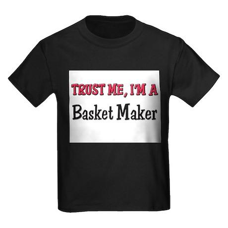 Trust Me I'm a Basket Maker Kids Dark T-Shirt