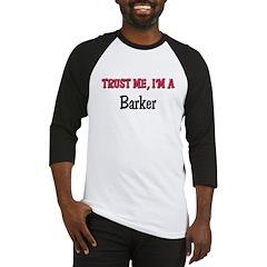 Trust Me I'm a Barker Baseball Jersey