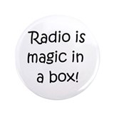"Radio Is Magic In A Box 3.5"" Button"