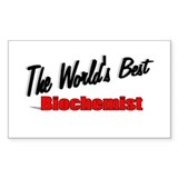 """The World's Best Biochemist"" Sticker (Rectangular"