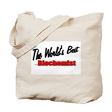 """The World's Best Biochemist"" Tote Bag"